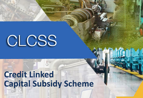 CREDIT LINKED CAPITAL SUBSIDY SCHEME